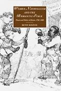 Women, Nationalism, And the Romantic Stage Theatre And Politics in Britain, 1780-1800