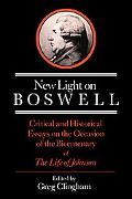 New Light on Boswell Critical And Historical Essays on the Occasion of the Bicententary of t...