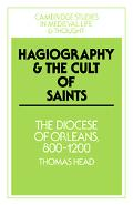 Hagiography And the Cult of Saints The Diocese of Orleans, 800-1200