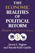 Economic Realities of Political Reform Elections And the U.S. Senate