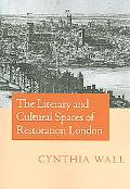 Literary And Cultural Spaces of Restoration London