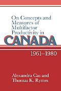 On Concepts And Measures of Multifactor Productivity in Canada, 19611980
