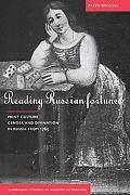 Reading Russian Fortunes Print Culture, Gender And Divination in Russia from 1765
