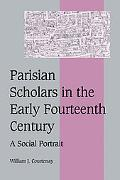 Parisian Scholars in the Early Fourteenth Century A Social Portrait