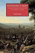 Richelieu's Army War, Government And Society in France, 16241642