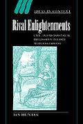 Rival Enlightenments Civil And Metaphysical Philosophy in Early Modern Germany