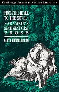 From the Idyll to the Novel Karamzin's Sentimental Prose