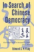 In Search of Chinese Democracy Civil Opposition in Nationalist China, 19291949