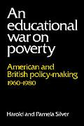 Educational War on Poverty American And British Policy-making 1960-1980