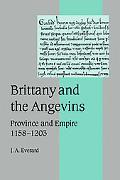 Brittany And the Angevins Province And Empire 1158-1203