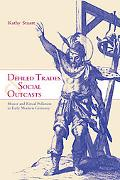 Defiled Trades And Social Outcasts Honor And Ritual Pollution in Early Modern Germany