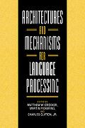 Architectures and Mechanisms for Language Processing