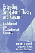 Extending Self-esteem Theory and Research Sociological And Psychological Currents