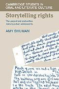 Storytelling Rights The Uses of Oral And Written Texts by Urban Adolescents