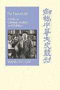 Fu Ssu-nien A Life in Chinese History And Politics