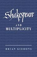Shakespeare and Multiplicity