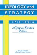 Ideology and Strategy A Century of Swedish Politics