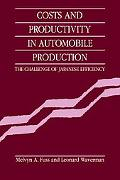 Costs and Productivity in Automobile Production The Challenge of Japanese Efficiency