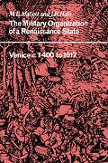 Military Organisation of a Renaissance State Venice C. 1400 to 1617