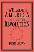 Theatre in America During the Revolution