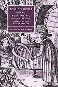 Foreign Bodies and the Body Politic Discourses of Social Pathology in Early Modern England