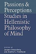 Passions and Perceptions Studies in Hellenistic Philosophy of Mind