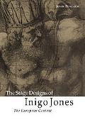 Stage Designs of Inigo Jones The European Context