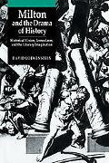 Milton and the Drama of History Historical Vision, Iconoclasm, and the Literary Imagination