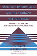 Southern Paternalism and the American Welfare State Economics, Politics, and Institutions in...