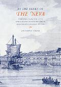 'By the Banks of the Neva': Chapters from the Lives and Careers of the British in Eighteenth...