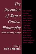 Reception of Kant's Critical Philosophy: Fichte, Schelling, and Hegel