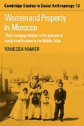 Women and Property in Morocco: Their Changing Relation to the Process of Social Stratificati...