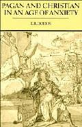 Pagan and Christian in an Age of Anxiety: Some Aspects of Religious Experience from Marcus A...