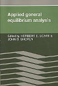 Applied General Equilibrium Analysis
