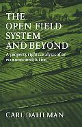The Open Field System and Beyond: A Property Rights Analysis of an Economic Institution