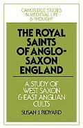 The Royal Saints Of Anglo-Saxon England