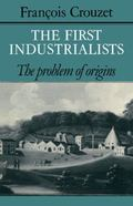 First Industrialists: The Problem of Origins