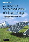 History of the Science and Politics of Climate Change: The Role of the Intergovernmental Pan...