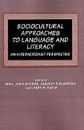 Sociocultural Approaches to Language and Literacy: An Interactionist Perspective