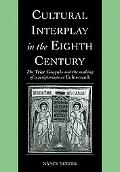 Cultural Interplay in the Eighth Century: The Trier Gospels and the Makings of a Scriptorium...
