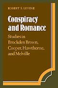 Conspiracy and Romance: Studies in Brockden Brown, Cooper, Hawthorne, and Melville