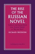 Rise of the Russian Novel: Studies in the Russian Novel from Eugene Onegin to War and Peace