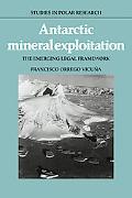 Antarctic Mineral Exploitation: The Emerging Legal Framework