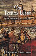 On Tycho's Island: Tycho Brahe and His Assistants, 1570-1601