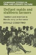 Defiant Maids and Stubborn Farmers