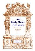 Early Music Dictionary: Musical Terms from British Sources, 1500-1740