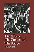 Hart Crane: The Contexts of the Bridge