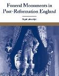 Funeral Monuments in Post-Reformation England