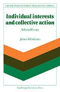 Individual Interests and Collective Action: Studies in Rationality and Social Change