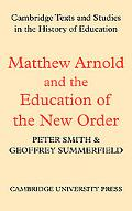 Matthew Arnold and the Education of the New Order